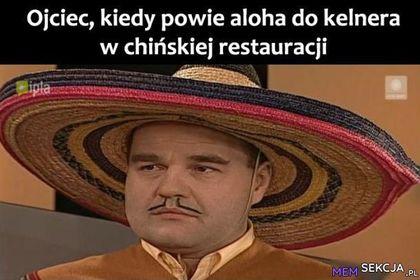 Ojciec, kiedy powie aloha do kelnera