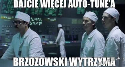 Więcej autotune, Brzozowski wytrzyma