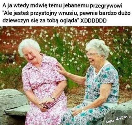 Babcia mówi przegrywowi. Memy. Przegryw