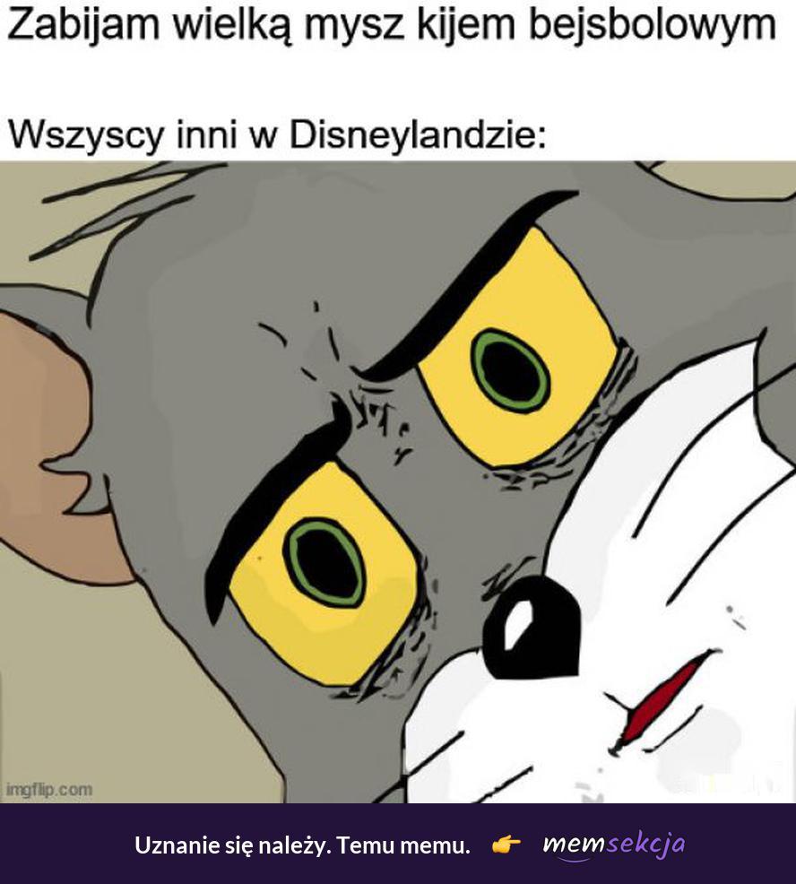 Zabijam wielką mysz kijem bejsbolowym. Memy. Disneyland