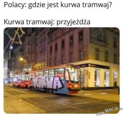 Gdzie jest kurwa tramwaj?