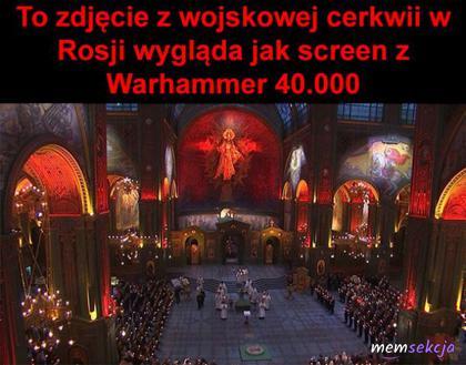 Wojskowa cerkiew w Rosji wygląda jak screen z Wathammer
