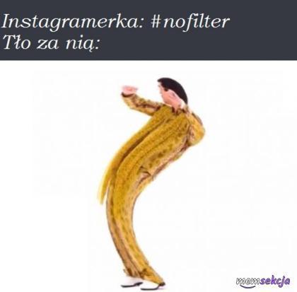 Kiedy instagramerka pisze, że nie używa filtrów