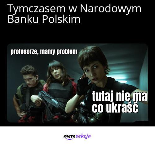W Narodowym Banku Polskim nie ma co ukraść. Śmieszne. Nbp