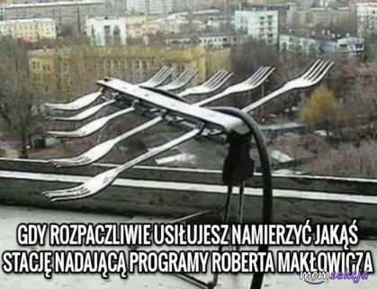Kiedy próbujesz namierzyć stację nadającą programy Makłowicza