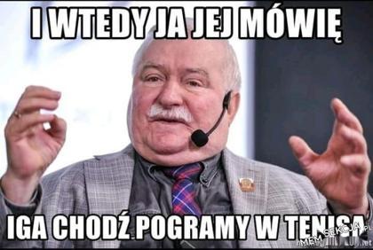 I wtedy ja jej mówię - Wałęsa