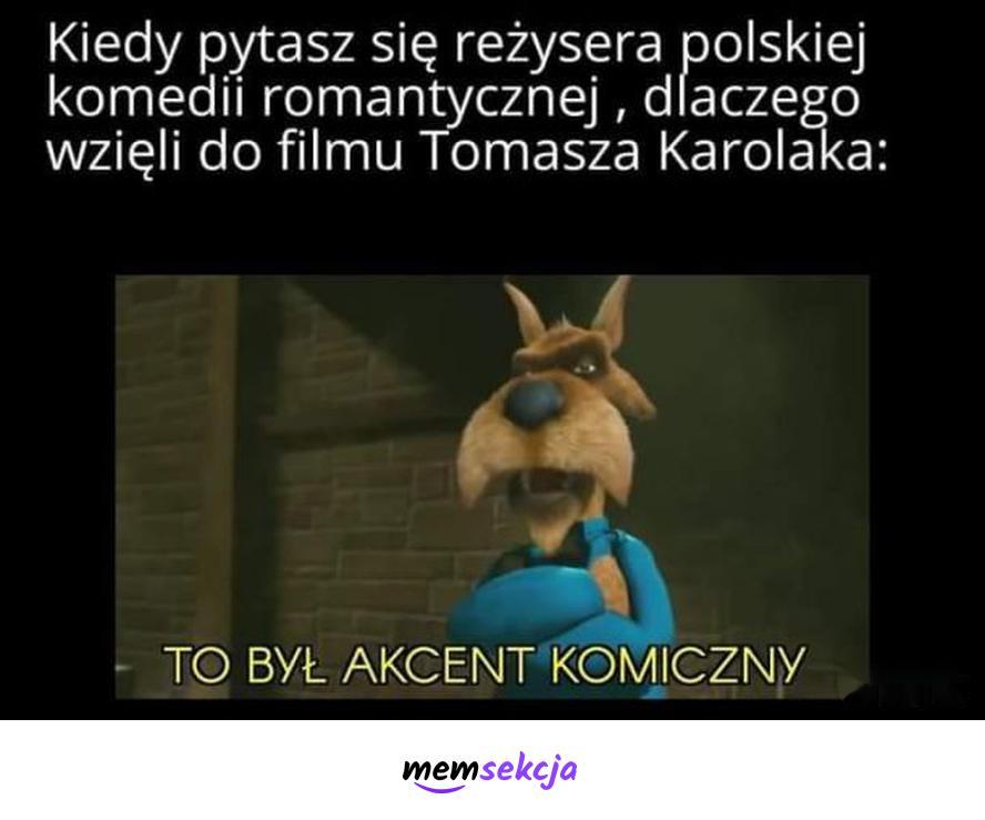 Tomasz Karolak to akcent komiczny. Memy. Polskie  Filmy. Karolak