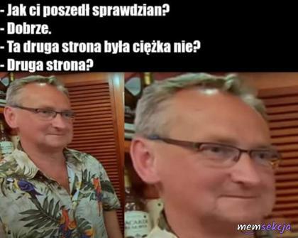 Ta druga strona była ciężka nie?. Memy o Szkole. Wojciech  Cejrowski