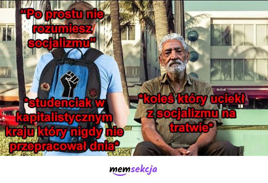 """""""Po prostu nie rozumiesz socjalizmu"""". Memy. Socjalizm. Student. Kapitalizm"""