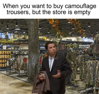 Kiedy chcesz kupić spodnie kamo ale sklep jest pusty