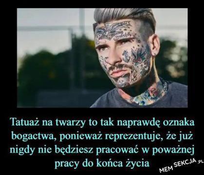 Tatuaż na twarzy to oznaka bogactwa