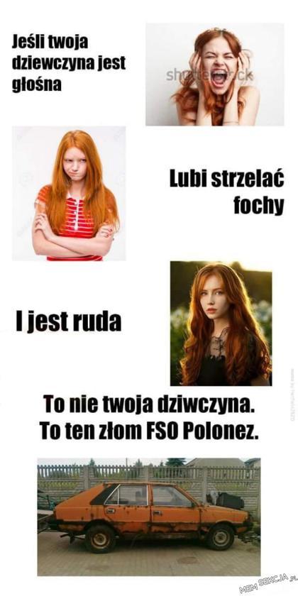 To nie Twoja dziewczyna - to ten złom Polonez.