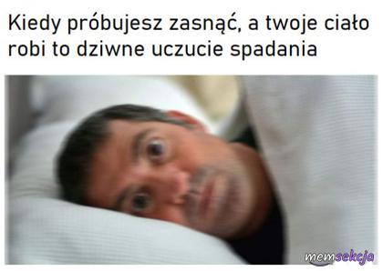 Kiedy próbujesz zasnąć a twoje ciało robi to dziwne uczucie spadania
