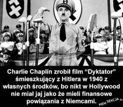 Charlie Chaplin musiał wyłożyć własne pieniądze, bo Hollywood miało powiązania z Hitlerem