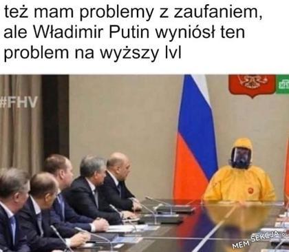 kto jak kto ale Putin wie że nie warto ufać innym