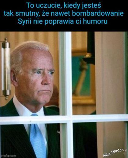 Kiedy nawet bombardowanie Syrii nie poprawia Ci humoru