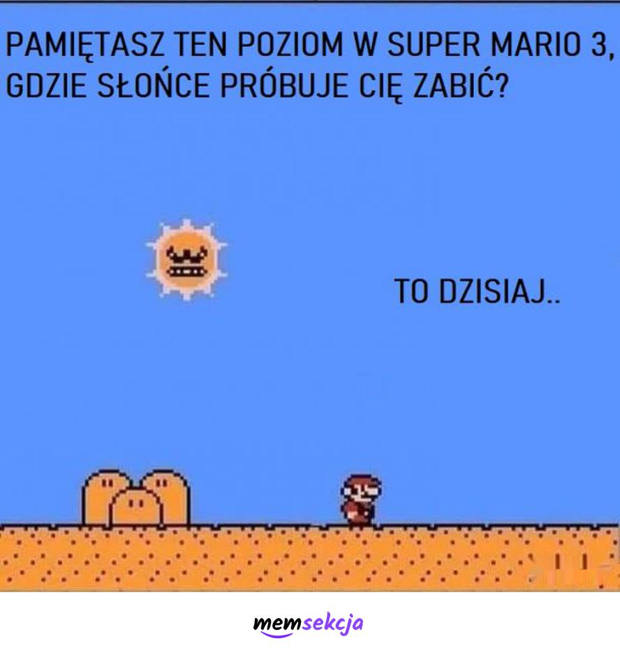 Pamiętasz ten poziom super mario 3?. Memy. Słońce. Upały. Mario