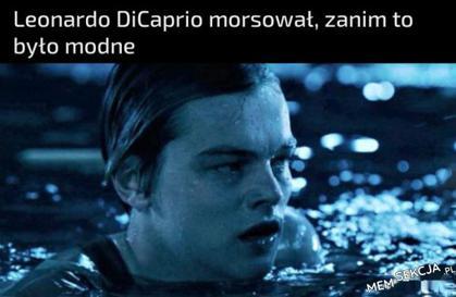 Leonardo DiCaprio morsował zanim to było modne