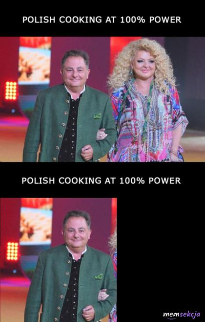 Polish cooking at 100% power