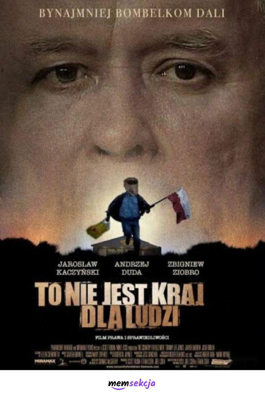 To nie jest kraj dla ludzi!. Memy. Polska. Jarosław  Kaczyński. Andrzej  Duda. Zbigniew  Ziobro. Pis. Partia  I  Spółki