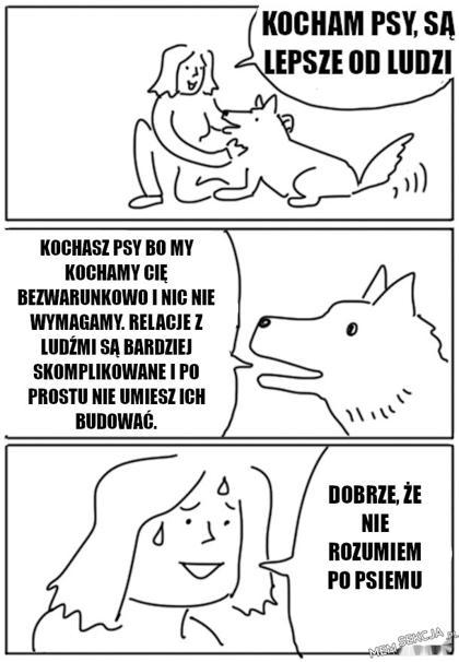 Pies powiedział ciężkąprawdę