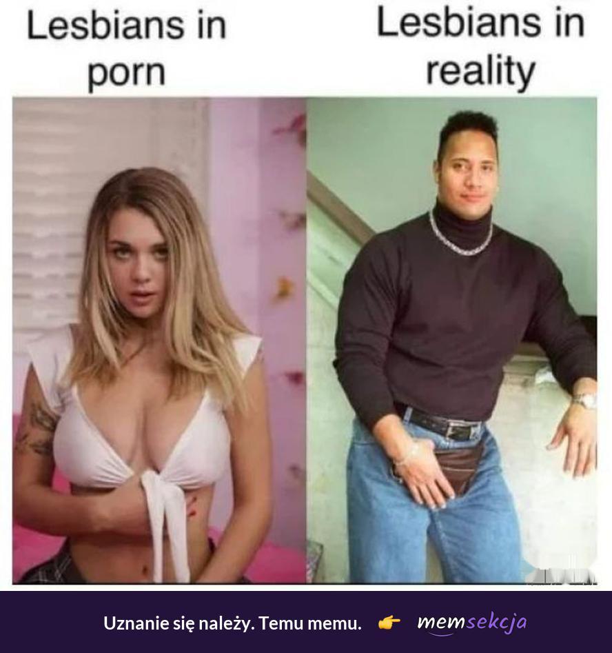 Lesbians in porn vs lesbians in reality. Śmieszne. Lesbijki
