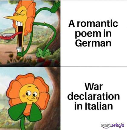 Wierszyk po Niemiecku vs ogłoszenie wojny po Włosku