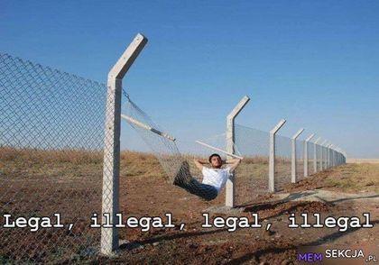 Tak sobie balansujępomiędzy legalnością i nielegalnością