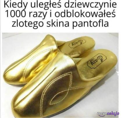 Odblokowałeś złotego skina pantofla