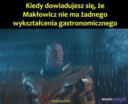 Kiedy dowiadujesz się, że Makłowicz nie ma wykształcenia gastronomicznego