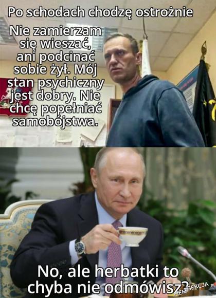 Nawalny, herbatki chyba sięnapijesz, co?