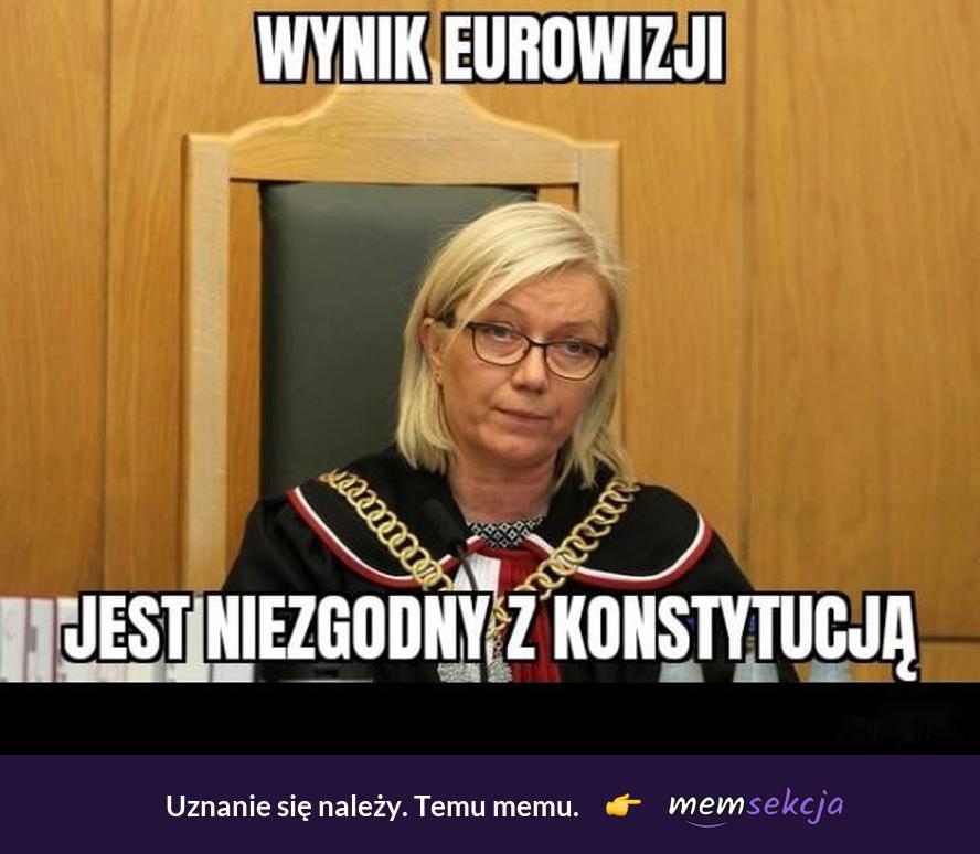 Wynik eurowizji jest niezgodny z konstytucją. Memy polityczne. Eurowizja. Julia  Przyłębska. Trybunał  Konstytucyjny. Rafał  Brzozowski