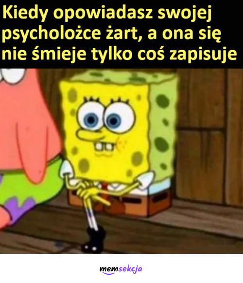 Kiedy opowiadasz swojej psycholożce żart. Memy. Spongebob  Memy. Psychologiczne