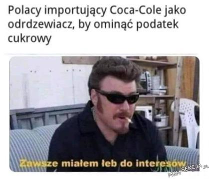 Jak Polacy omijają podatek cukrowy?. Chłopaki z Baraków. Zawsze  Miałem  Łeb  Do  Interesów. Podatki. Podatek  Cukrowy. Polacy