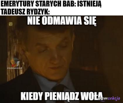 Rydzyk kiedy widzi emerytury starszych pań. Memy. Janusz  Tracz. Nie  Odmawia  Się  Kiedy  Pieniądz  Woła