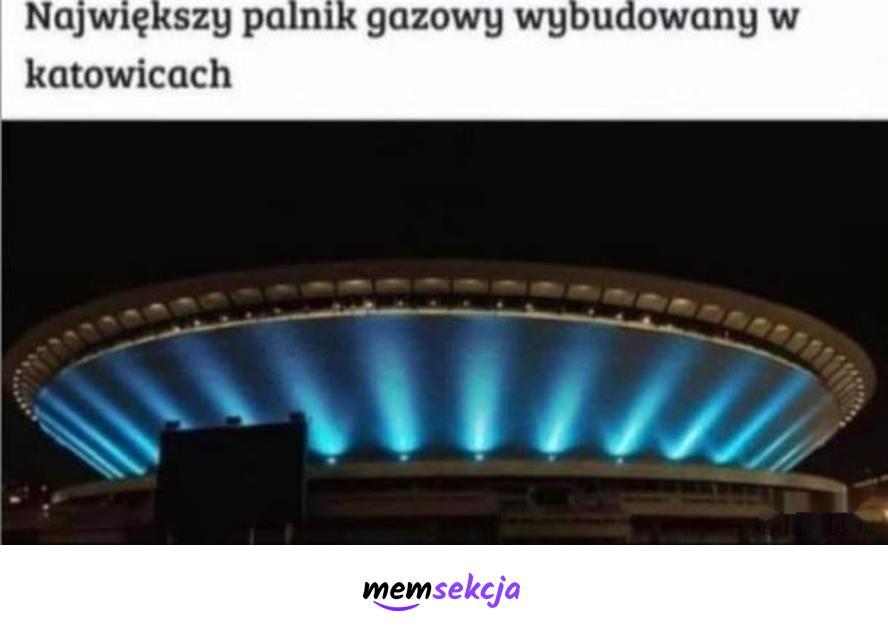 Największy palnik gazowy wybudowany w katowicach. Śmieszne. Katowice