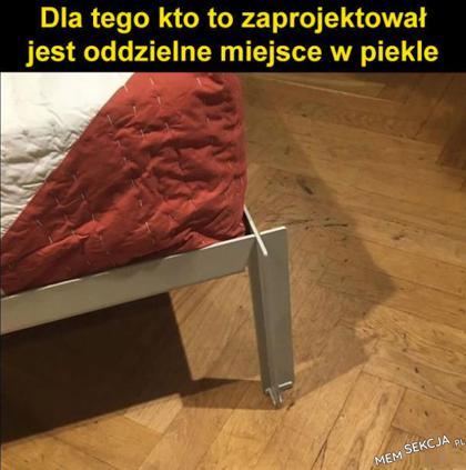 Oddzielne miejsce w piekle dla projektanta tego łóżka