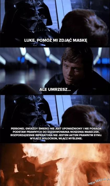 Luke, pomóż mi zdjąćmaskę