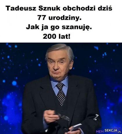 Tadeusz sznuk obchodzi dziś