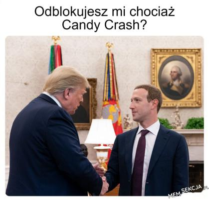 Odblokujesz mi chociaż Candy Crush?