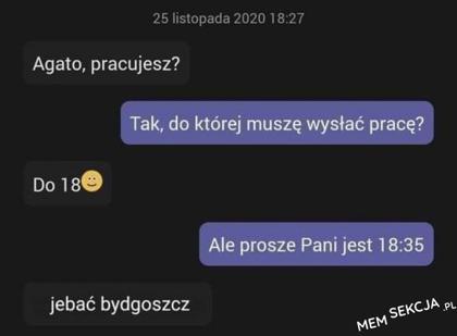 Agato, pracujesz?. Śmieszne. Bydgoszcz