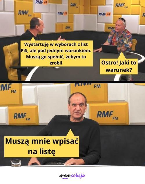 Warunek startu z list PIS. Memy. Pis. Paweł  Kukiz. Robert  Mazurek