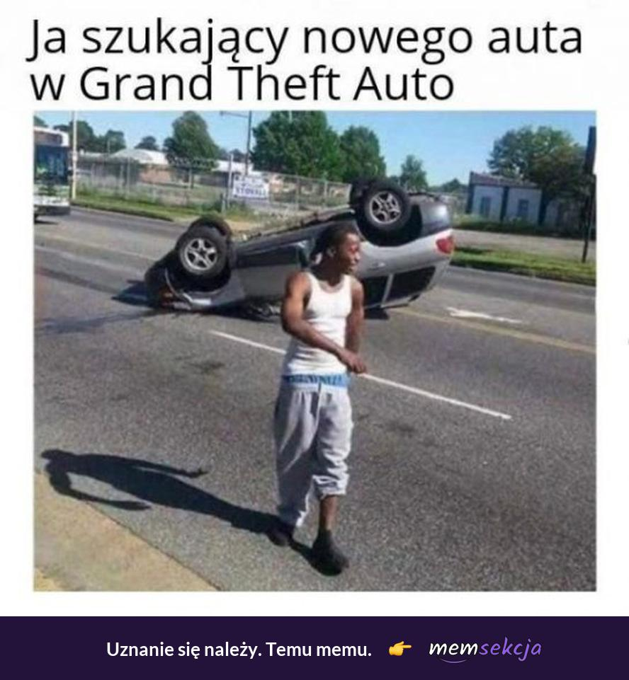 Ja szukający nowego auta w GTA. Memy. Gta