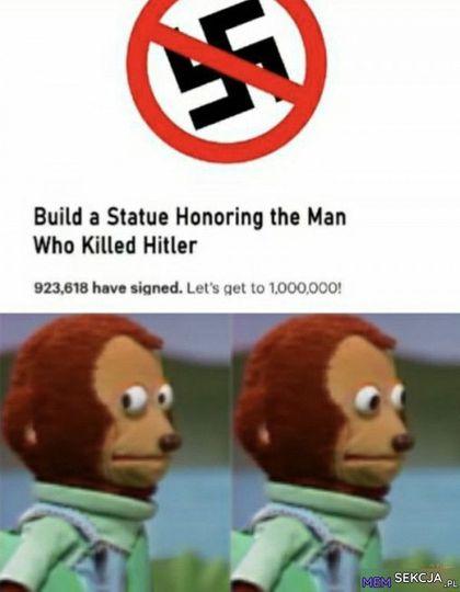Zbudujmy pomnik człowieka, który zabił Hitlera