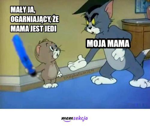 Kiedy odkryłem,że moja mama jest jedi. Memy Star Wars. Mama. Jedi. Tom  I  Jerry. Zboczone. Dildo. Dla  Dorosłych. Świńskie