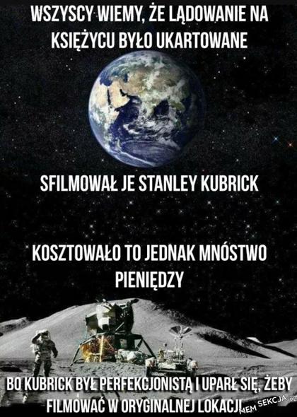 Kubrick to okropny perfekcjonista