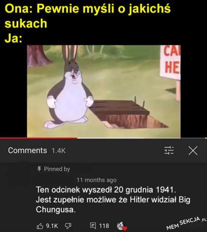 Jest zupełnie możliwe ze Hitler widział Big Chungusa