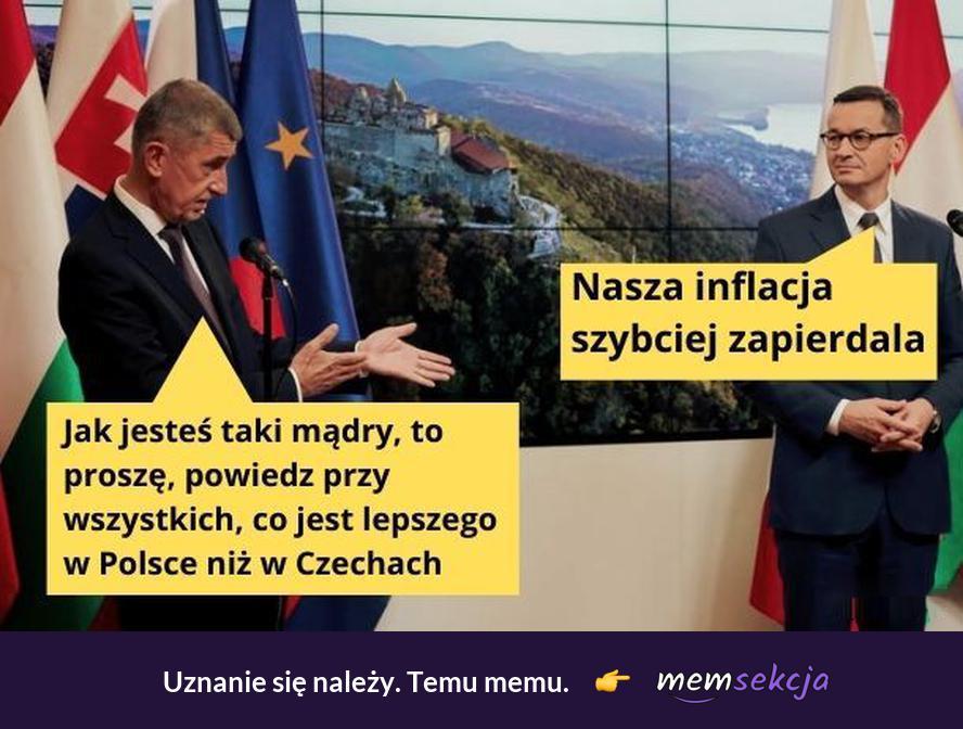 Powiedz Mati co jest lepszego w Polsce niż w Czechach. Memy polityczne. Mateusz  Morawiecki. Polska. Czechy. Inflacja