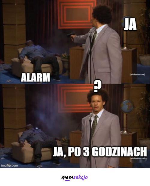 Ja i alarm rano. Memy