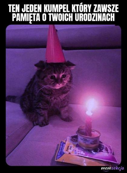Ten jeden kumpel który zawsze pamięta o twoich urodzinach